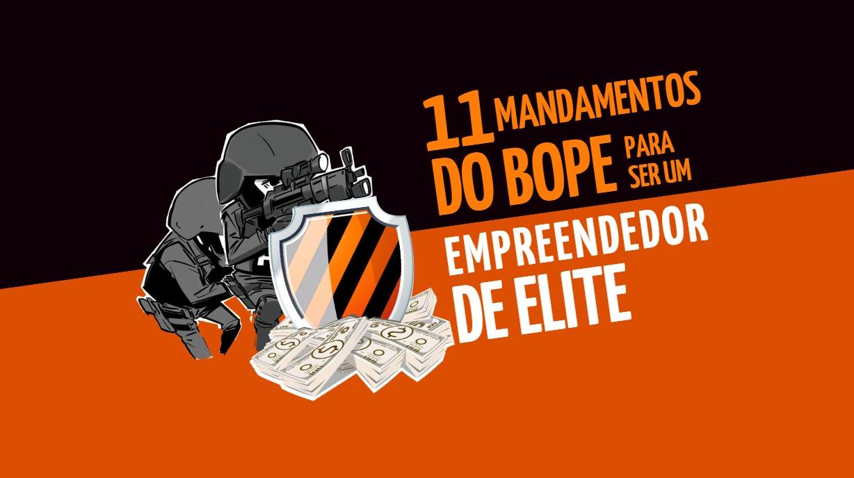 11 mandamentos do Bope para ser um 'empreendedor de elite'