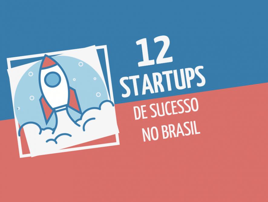 12 startups de sucesso no Brasil