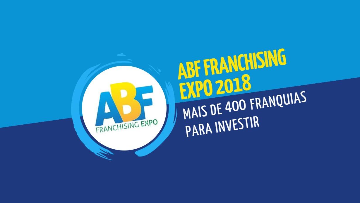 ABF Franchising Expo 2018: mais de 400 franquias para investir