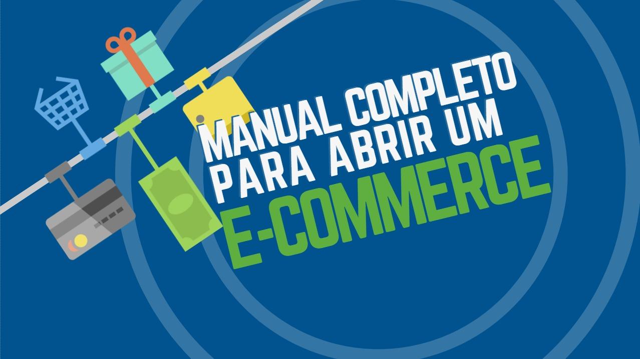 Manual completo para abrir um ecommerce