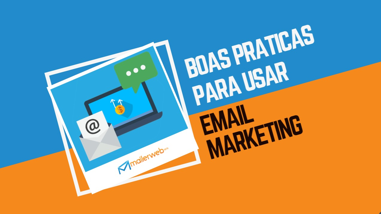Boas práticas para usar email marketing
