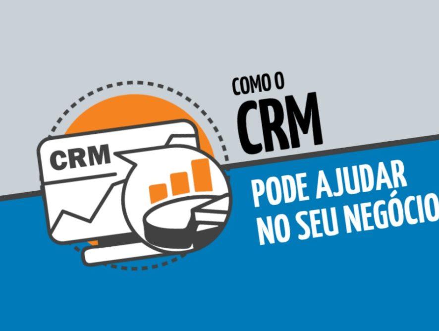 Como o CRM pode ajudar no seu negócio?