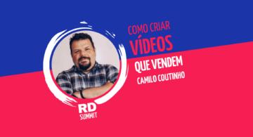 Camilo Coutinho: como criar vídeos que vendem