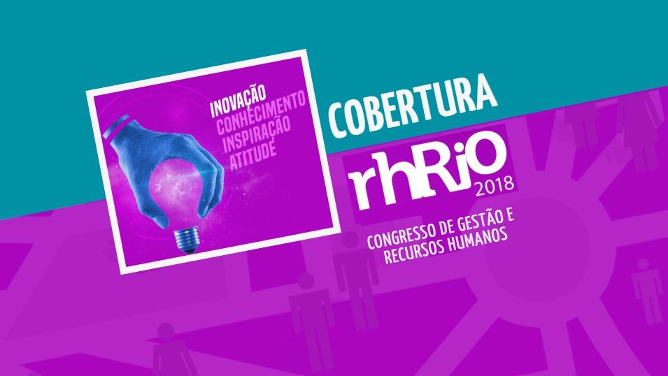 Cobertura RH-Rio 2018: congresso de gestão e recursos humanos