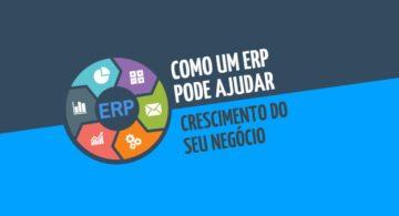 Como um ERP pode ajudar no crescimento do seu negócio