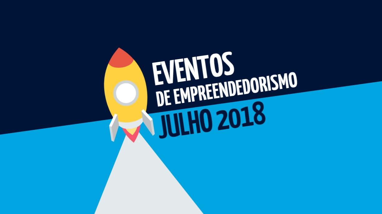 Eventos de Empreendedorismo Julho 2018