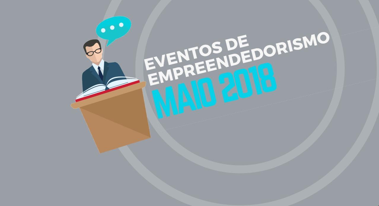 Eventos de Empreendedorismo Maio 2018
