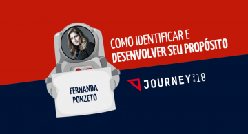 Fernanda Ponzeto: como identificar e desenvolver seu propósito