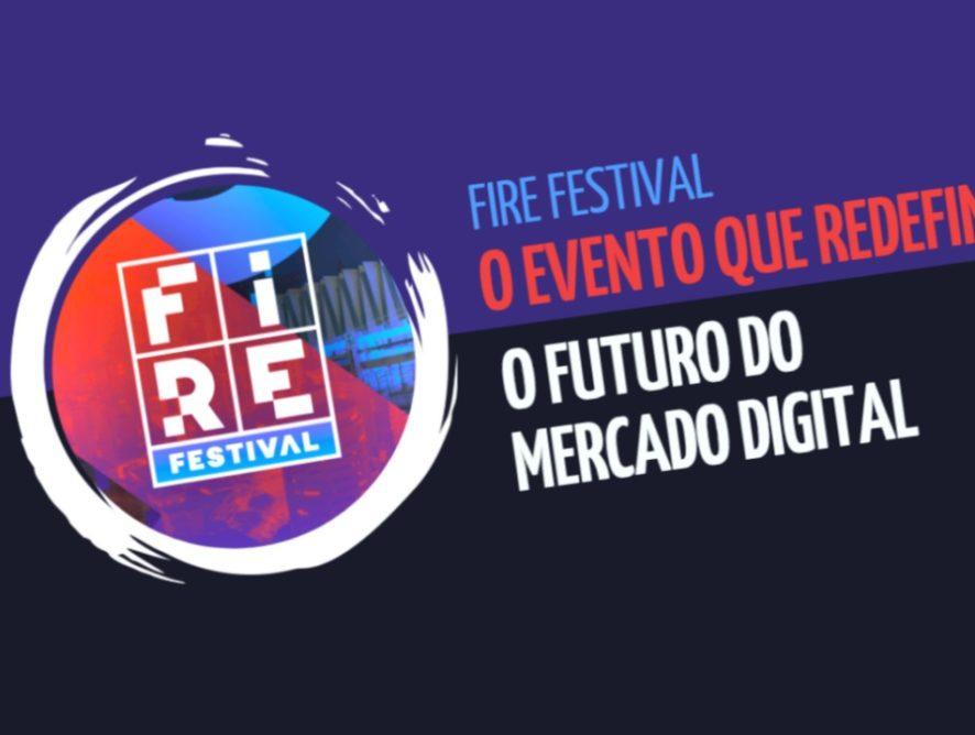 Fire Festival: o evento que redefine o futuro do mercado digital