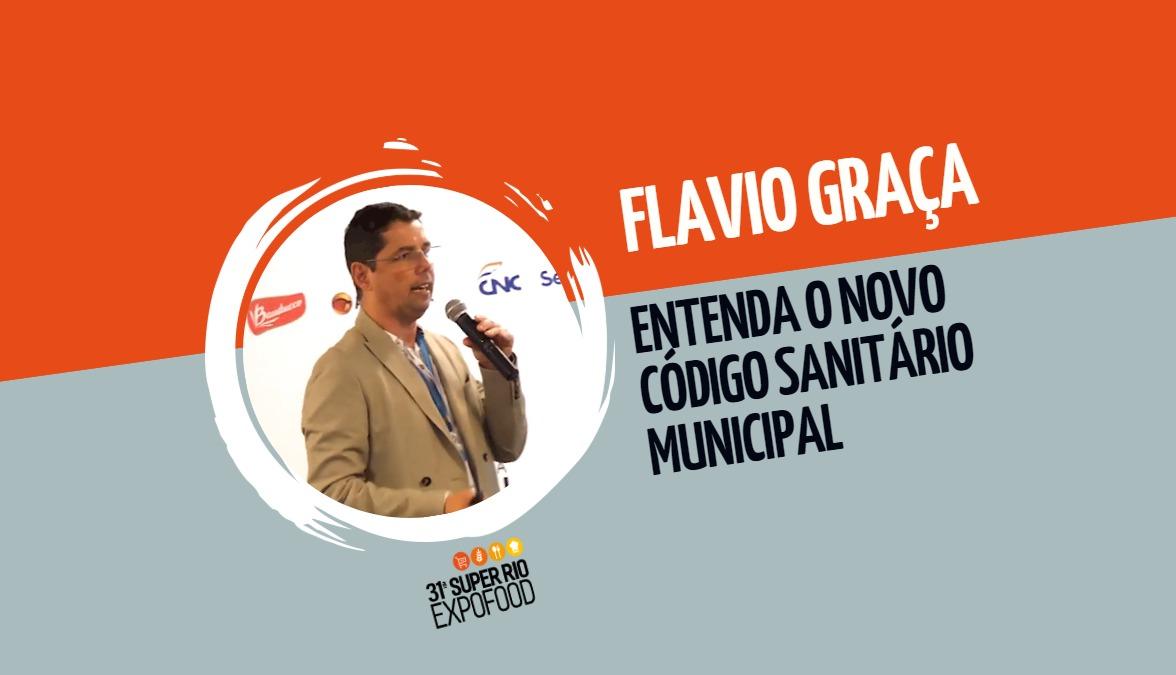 Flavio Graça: entenda o novo Código Sanitário Municipal