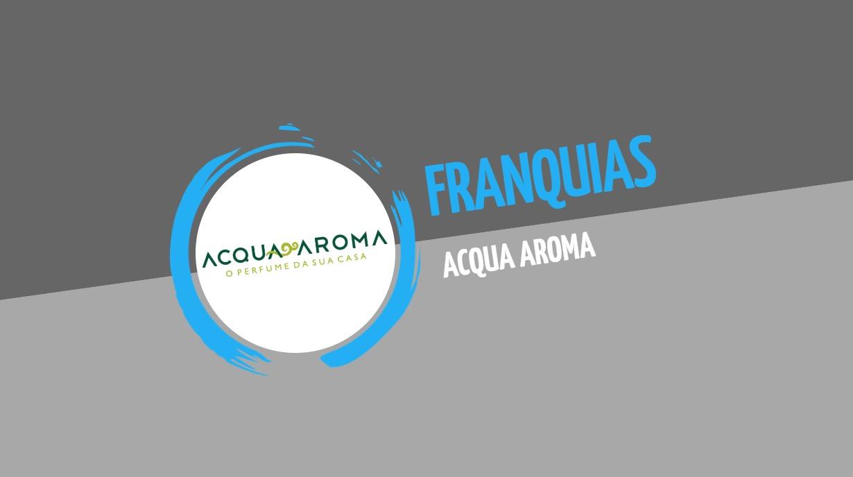 Franquia Acqua Aroma