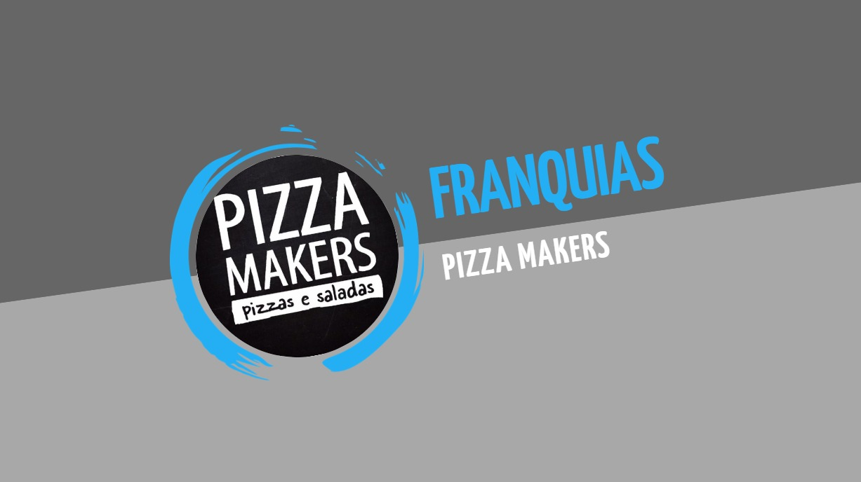 Franquia Pizza Makers