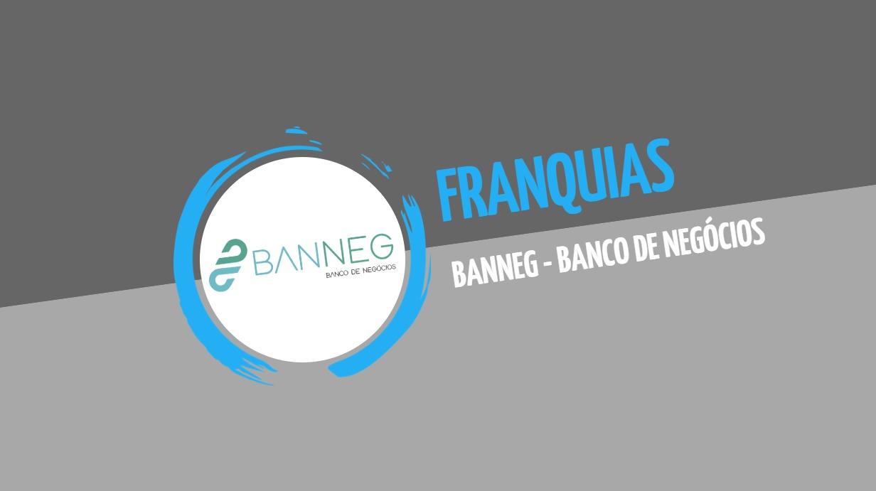 Franquia Banneg - Banco de Negócios