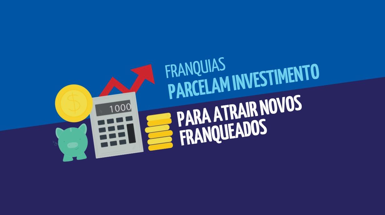 Franquias parcelam investimento para atrair novos franqueados