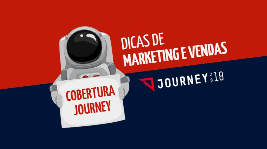 Cobertura Journey 2018: dicas de marketing e vendas
