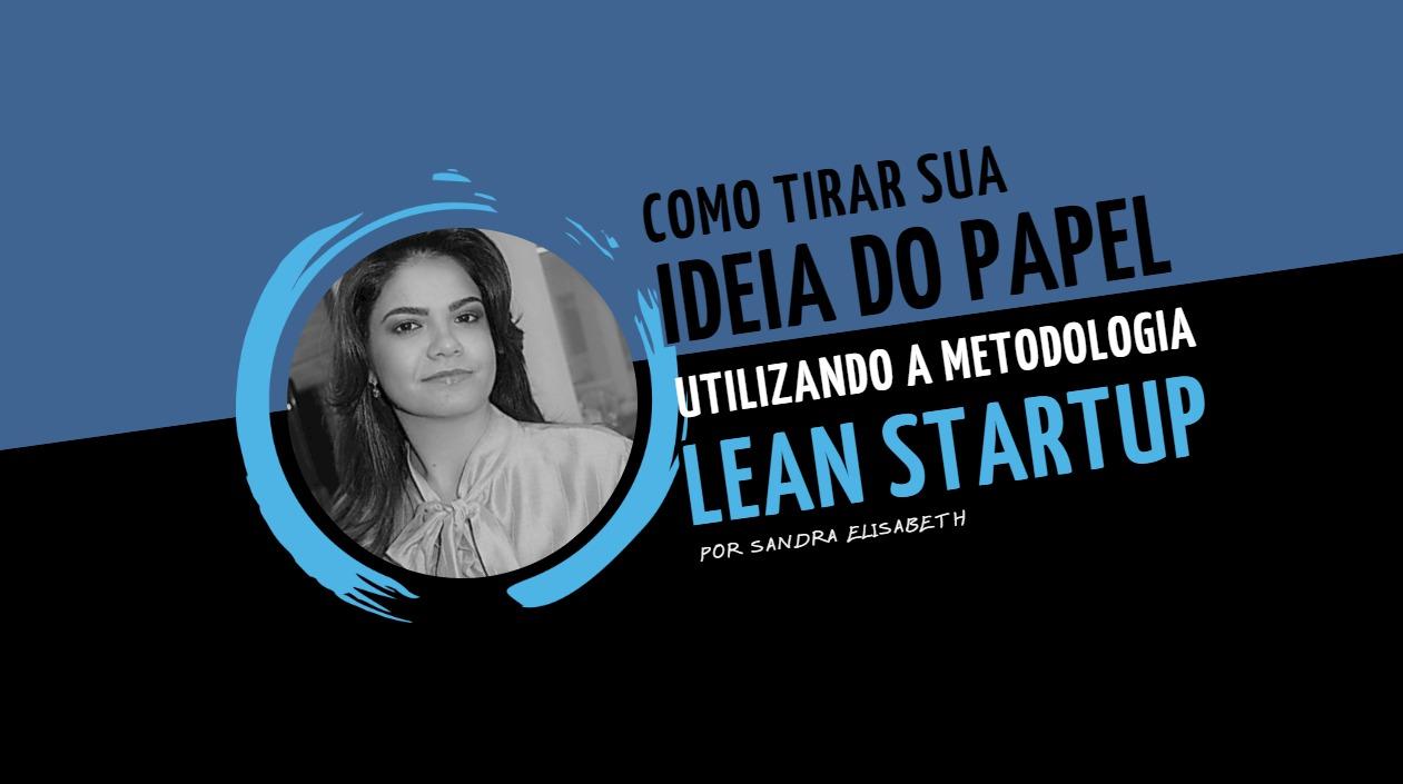 Como tirar sua ideia do papel com Lean Startup