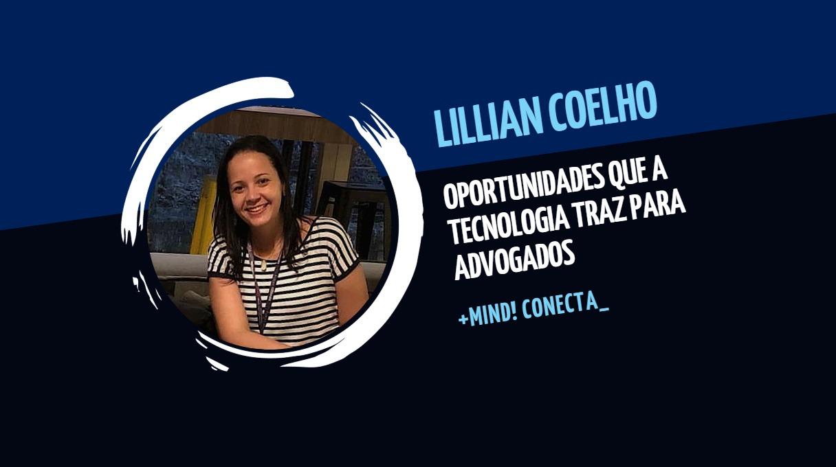 Lillian Coelho: oportunidades que a tecnologia traz para advogados