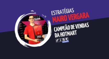 Estratégias de Mairo Vergara, campeão de vendas da Hotmart