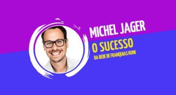 Michel Jager: o sucesso da rede de franquias Koni