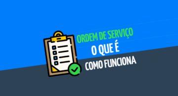 Ordem de serviço: o que é e como funciona