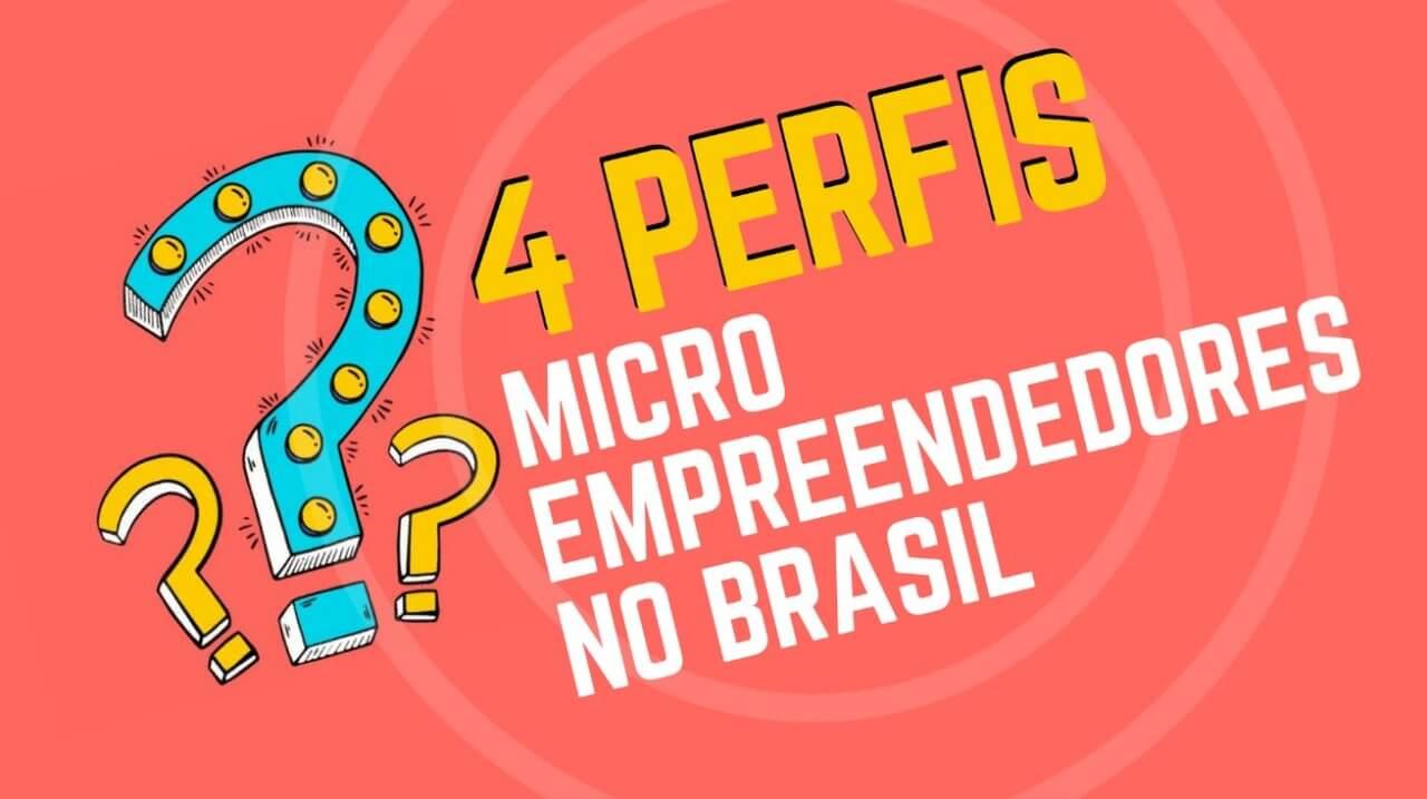 Os 4 perfis de microempreendedores no Brasil