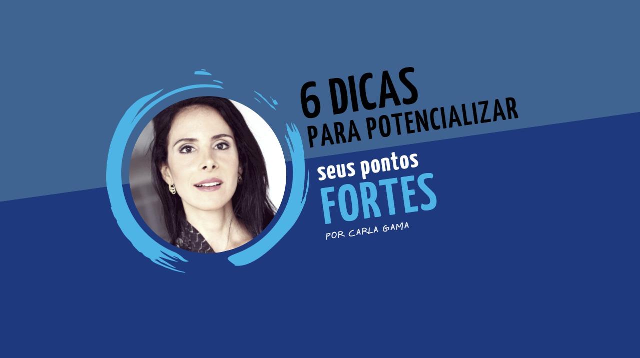 6 dicas simples para potencializar seus pontos fortes