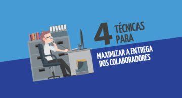 Produtividade: 4 técnicas para maximizar a entrega dos colaboradores