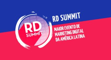 RD Summit 2018: o maior evento de Marketing Digital da América Latina