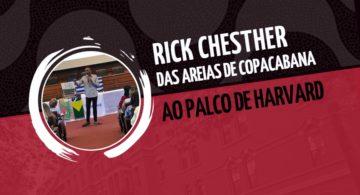 Rick Chesther: das areias de Copacabana ao palco de Harvard