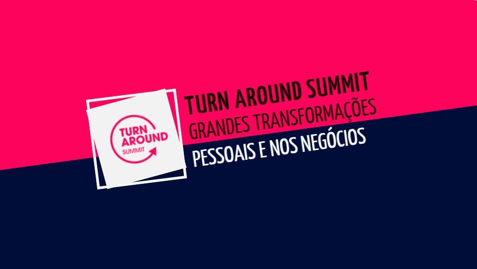 TurnAround Summit: grandes transformações pessoais e nos negócios