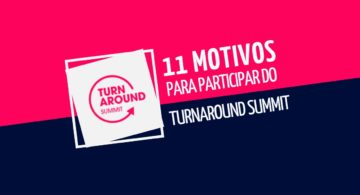 11 motivos para participar do TurnAround Summit
