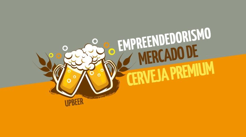 Empreendedorismo no mercado de cerveja premium
