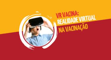 VR Vacina: a aposta da realidade virtual na vacinação
