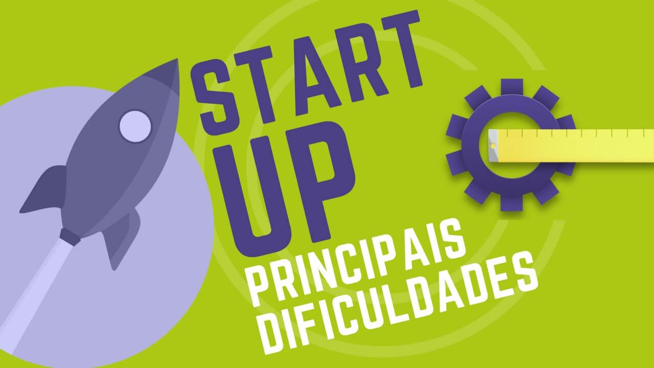Abrir uma startup: quais as maiores dificuldades?