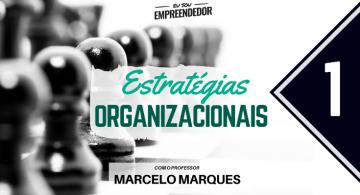 O que é estratégia - Série Estratégias Organizacionais (1/4)