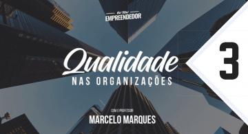 Série Qualidade nas Organizações (3/4) – 7 Pecados Que Você Não Pode Cometer No Seu Negócio – PARTE 2