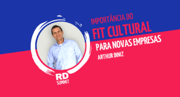 Arthur Diniz: a importância do fit cultural para as novas empresas