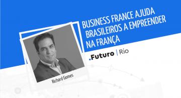 Business France ajuda brasileiros a empreender na França