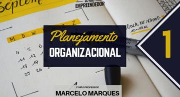 Introdução - Série  Planejamento Organizacional (1/4)