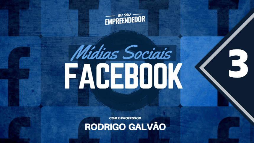 Como criar conteúdos relevantes - Série Mídias Sociais – Facebook (3/4)
