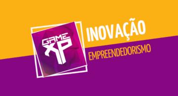 GAME XP 2018 - Inovação e empreendedorismo