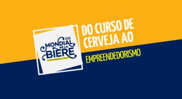 Mondial de la Biere - Do curso de cerveja ao empreendedorismo