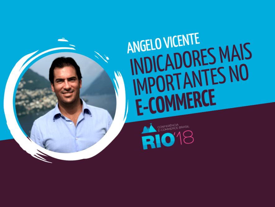 Angelo Vicente: os indicadores mais importantes no ecommerce