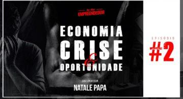 Cenário atual economia - Série Crise & oportunidade (2/4)