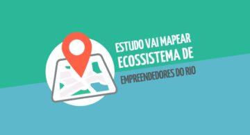 Estudo vai mapear ecossistema de empreendedores do Rio