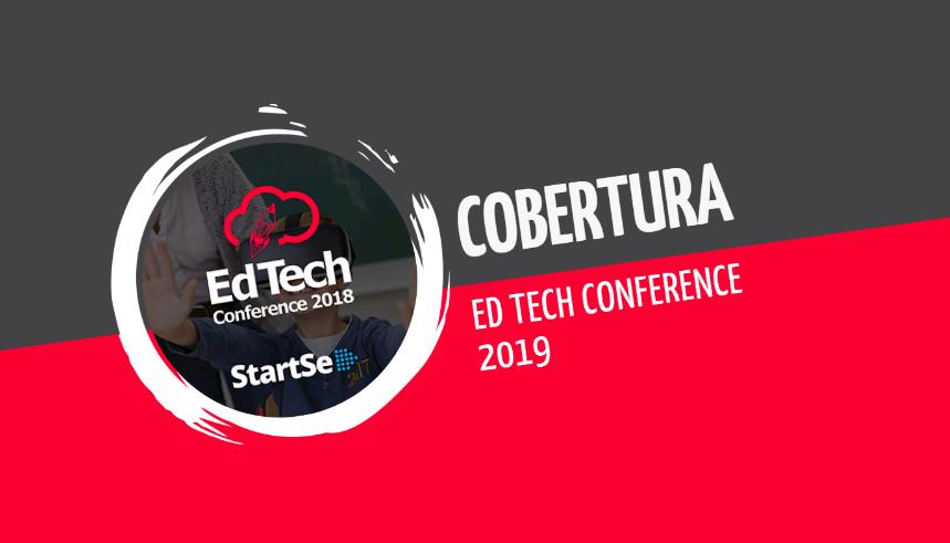 Cobertura EdTech Conference 2019: a era da educação 3.0