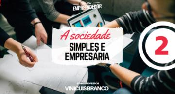 Sociedade simples x sociedade empresária - Série  A sociedade Simples e Empresária (2/4)