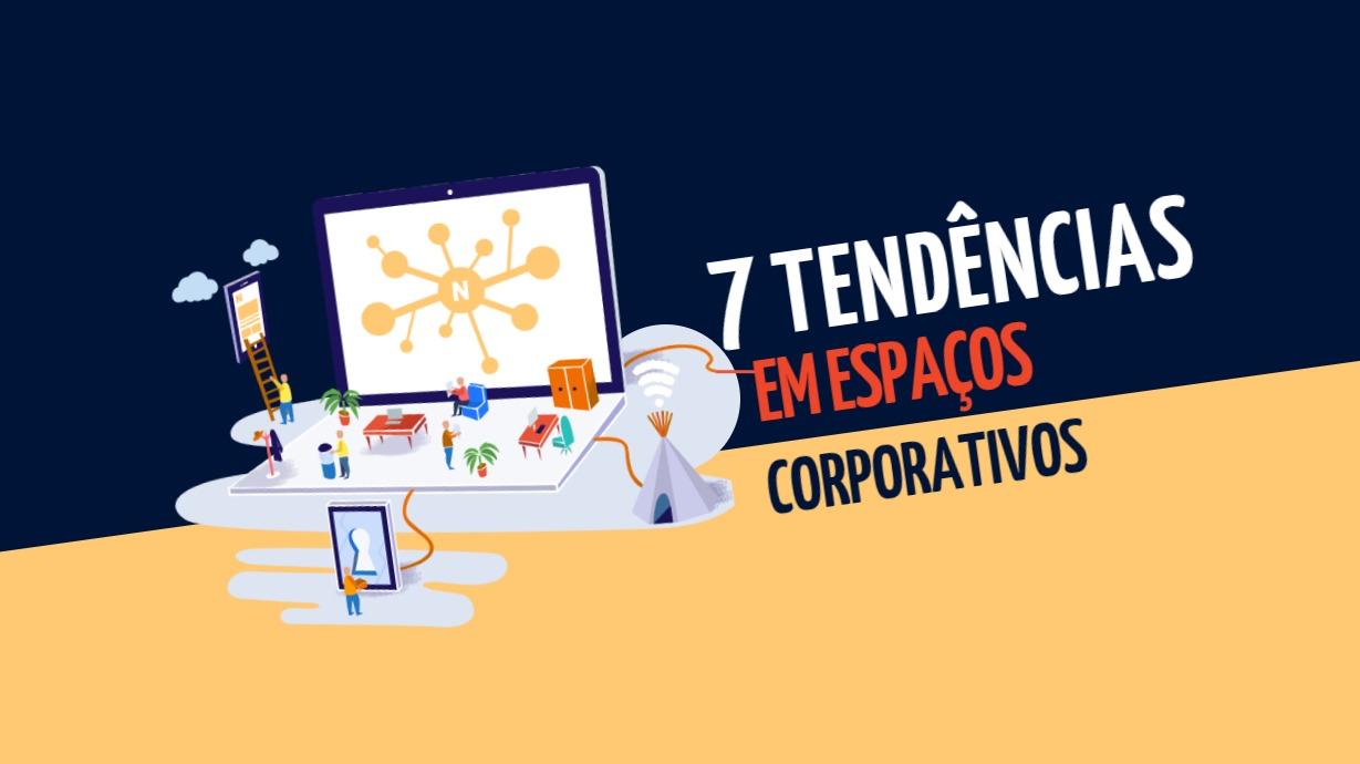7 tendências em espaços corporativos