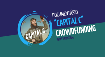Capital C: documentário mostra prós e contras do financiamento coletivo