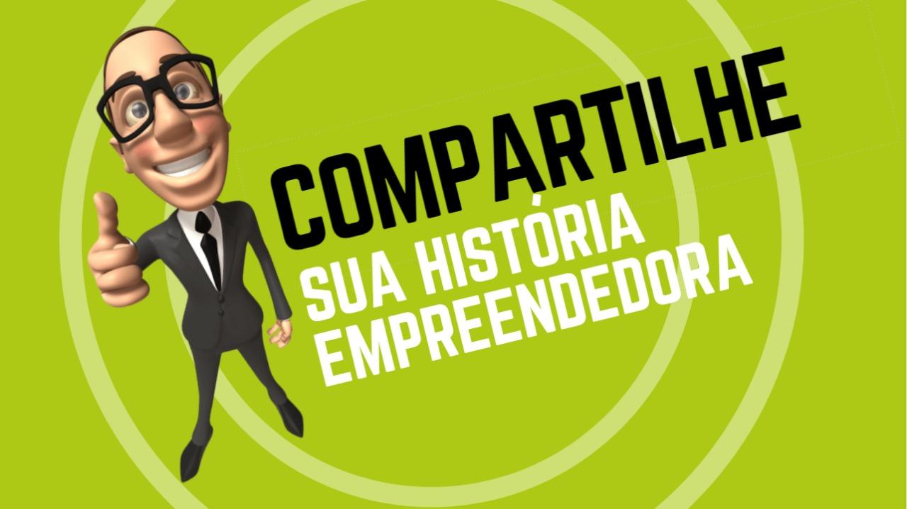 Compartilhe sua História Empreendedora